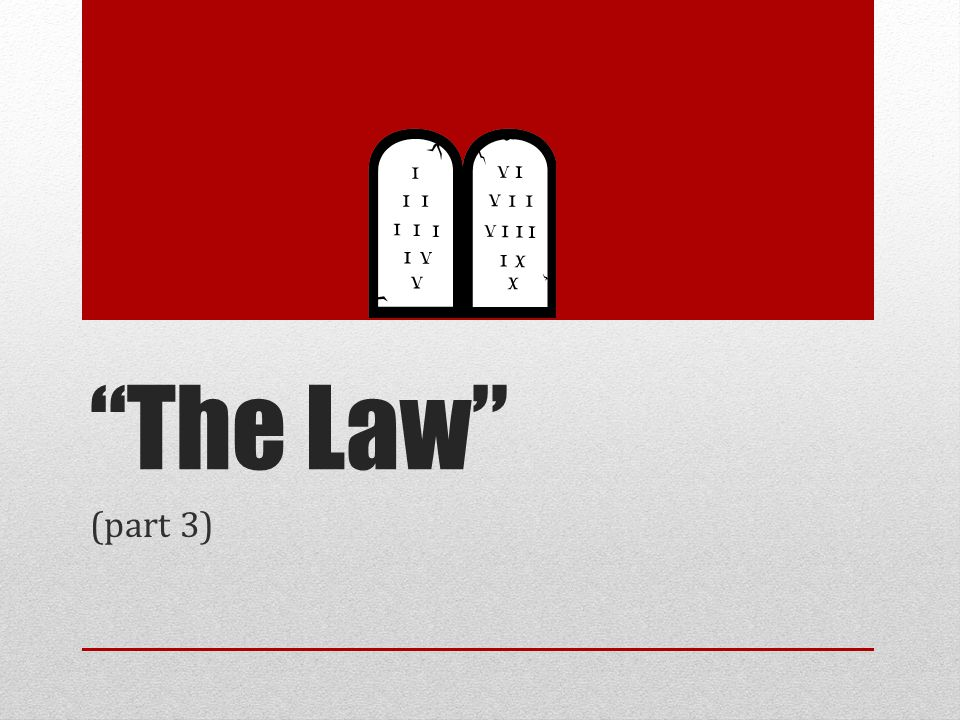 """""""The Law"""" (part 3)"""