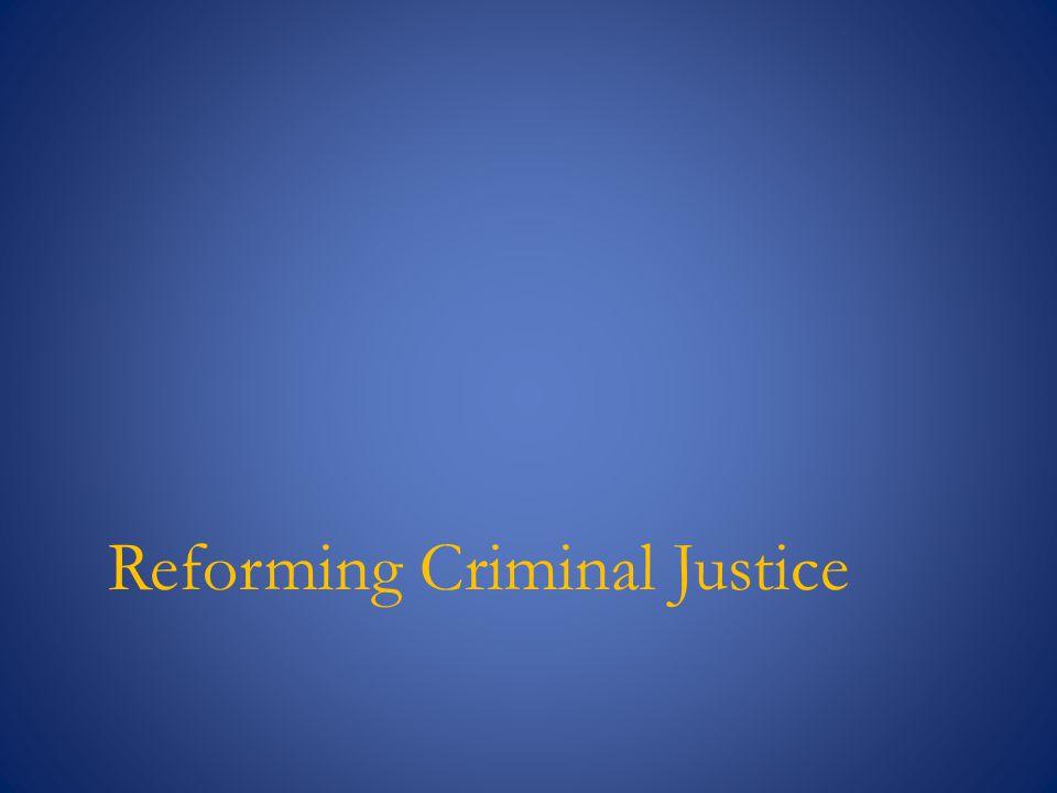 Reforming Criminal Justice
