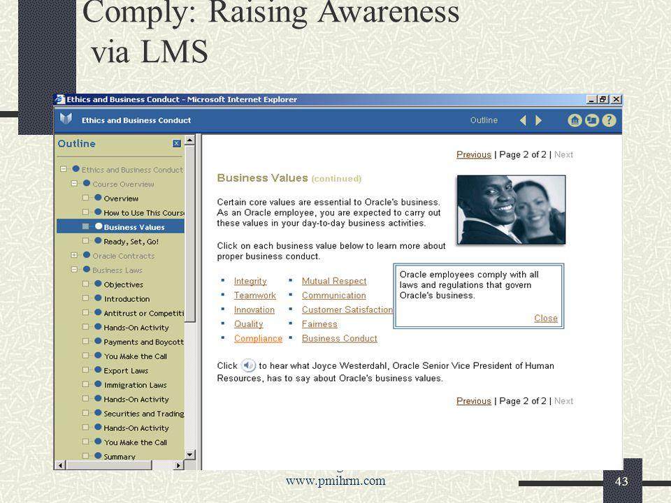Phenix Management Int l - www.pmihrm.com43 Comply: Raising Awareness via LMS