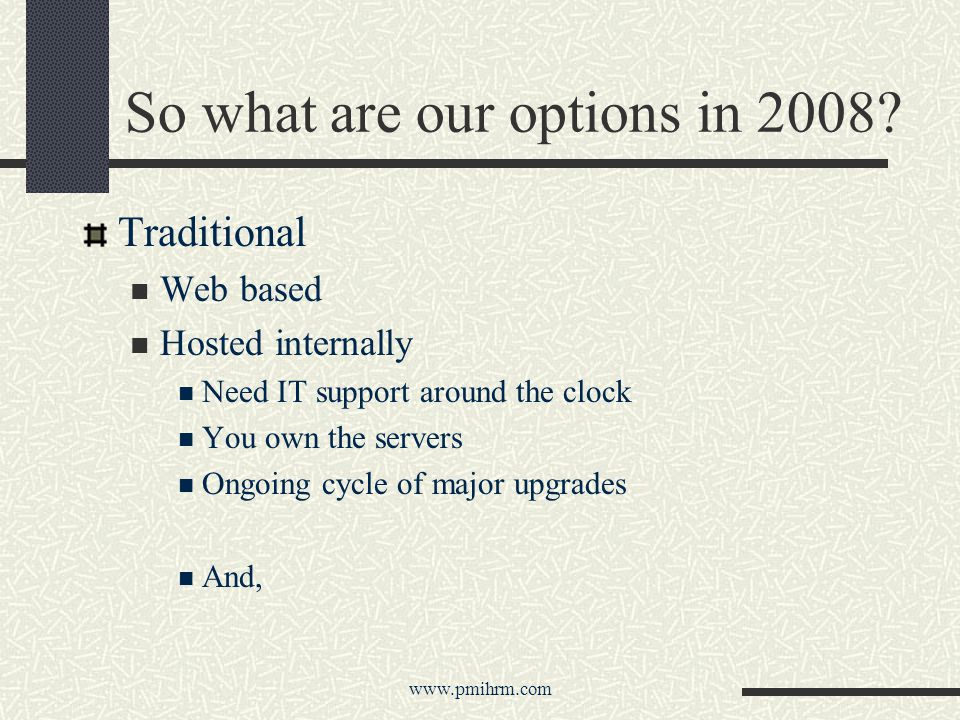 So what are our options in 2008.