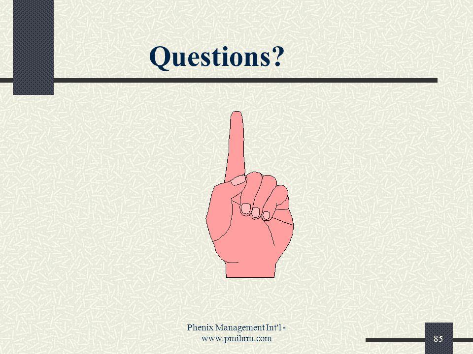 Phenix Management Int l - www.pmihrm.com85 Questions