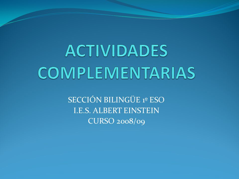 SECCIÓN BILINGÜE 1º ESO I.E.S. ALBERT EINSTEIN CURSO 2008/09