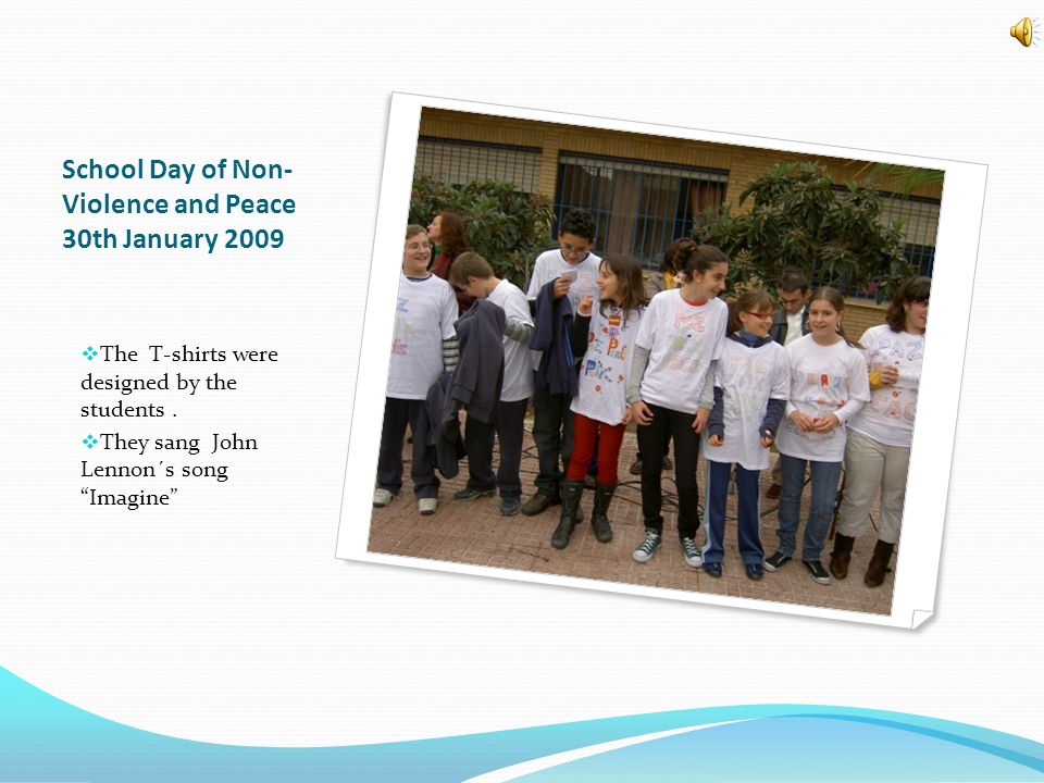 "School Day of Non- Violence and Peace 30th January 2009  The T-shirts were designed by the students.  They sang John Lennon´s song ""Imagine"""