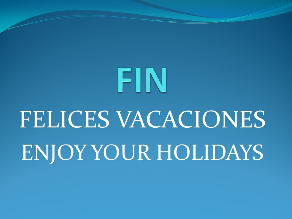 FELICES VACACIONES ENJOY YOUR HOLIDAYS