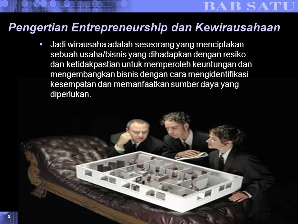 Konsepsi Dasar Kewirausahaan © 2007 UMB 9 Pengertian Entrepreneurship dan Kewirausahaan  Jadi wirausaha adalah seseorang yang menciptakan sebuah usah
