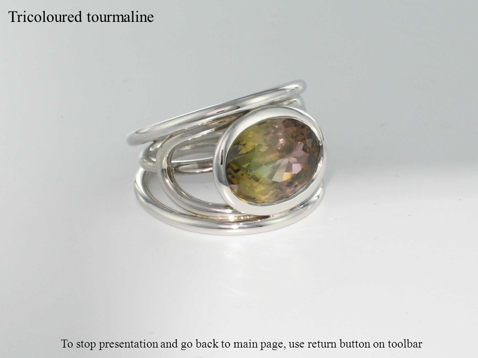 Tricoloured tourmaline To stop presentation and go back to main page, use return button on toolbar