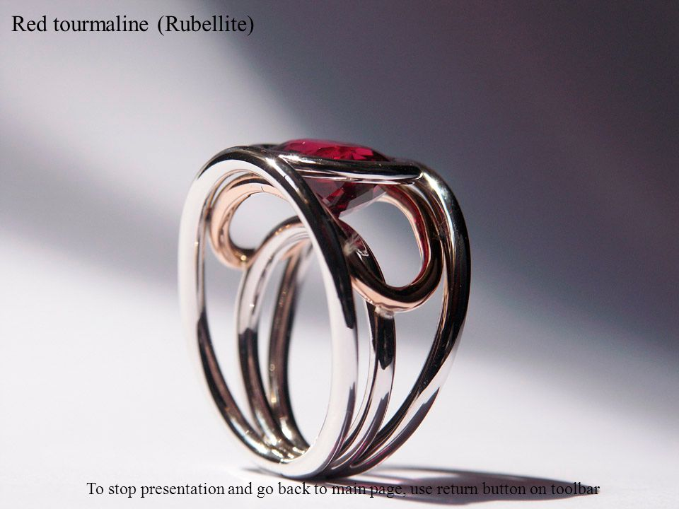 Red tourmaline (Rubellite) To stop presentation and go back to main page, use return button on toolbar
