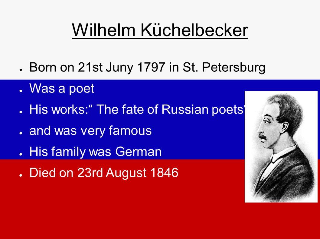 Wilhelm Küchelbecker ● Born on 21st Juny 1797 in St.