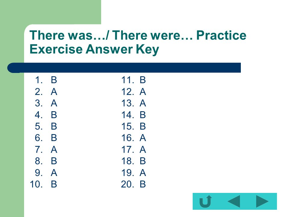There was…/ There were… Practice Exercise Answer Key 1.