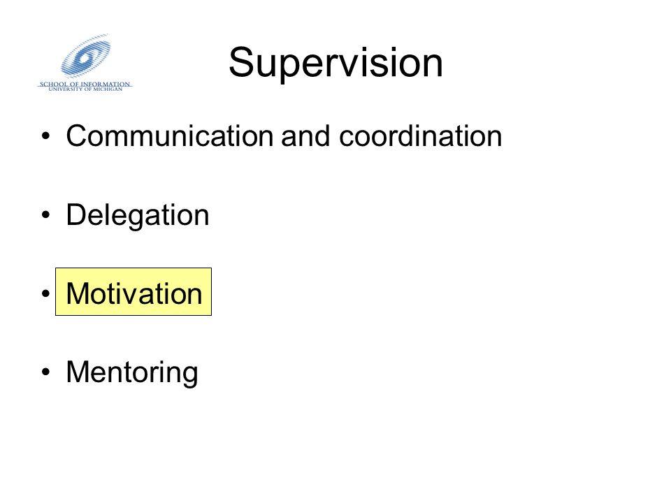 Motivation Ways to improve employee motivation: –Ensure match between employee motivation/values and job assignment.