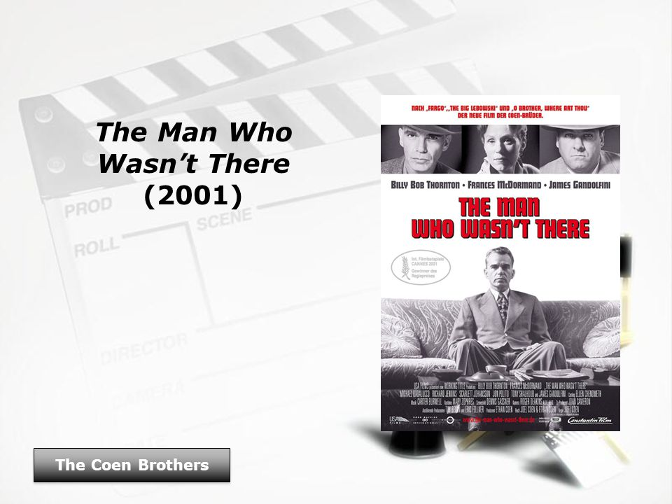 The Man Who Wasn't There (2001) The Coen Brothers