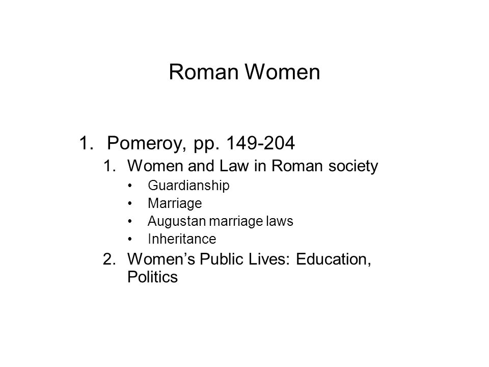 Pomeroy on Roman matrons How do they compare with Greek citizen women.