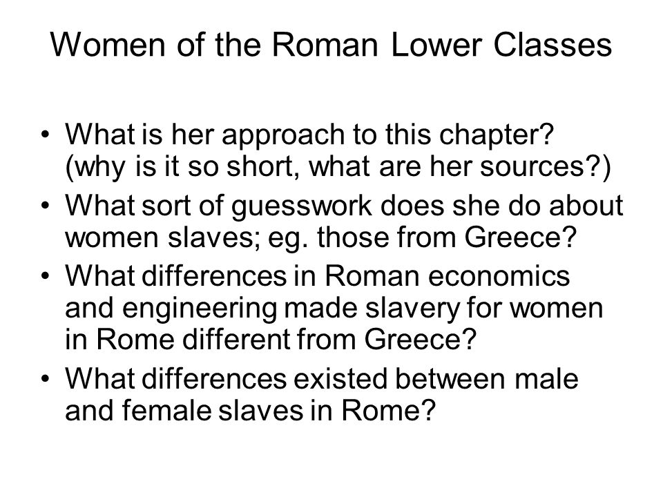 Women of the Roman Lower Classes What is her approach to this chapter.