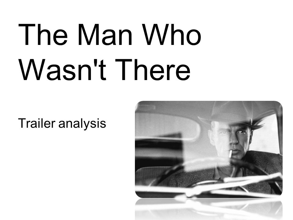 The Man Who Wasn t There Trailer analysis