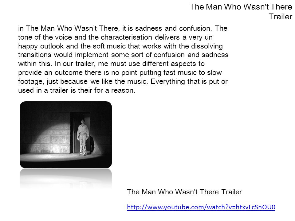 The Man Who Wasn t There Trailer in The Man Who Wasn't There, it is sadness and confusion.