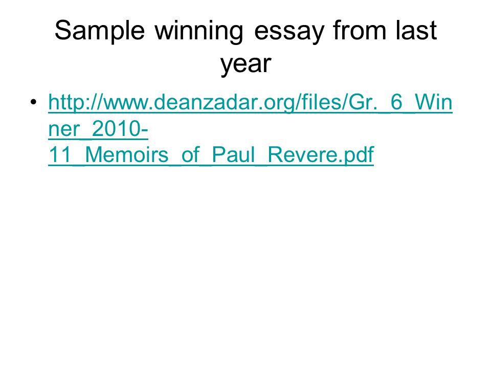 Sample winning essay from last year http://www.deanzadar.org/files/Gr._6_Win ner_2010- 11_Memoirs_of_Paul_Revere.pdfhttp://www.deanzadar.org/files/Gr._6_Win ner_2010- 11_Memoirs_of_Paul_Revere.pdf