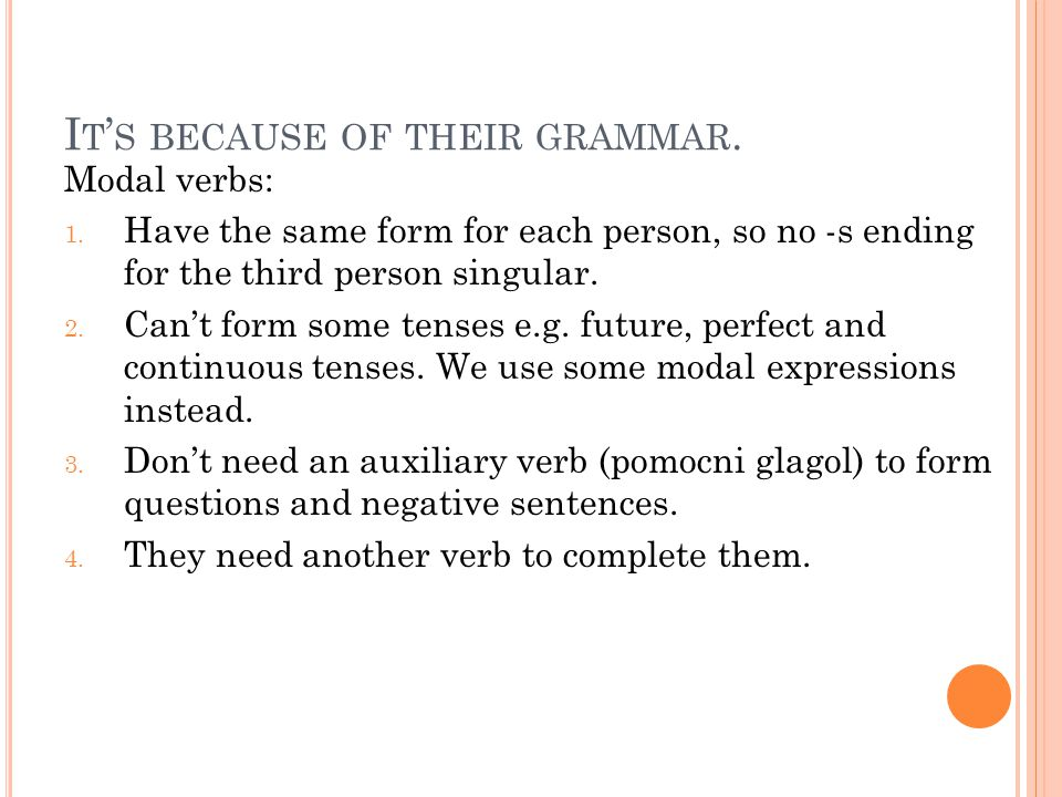 I T ' S BECAUSE OF THEIR GRAMMAR. Modal verbs: 1.