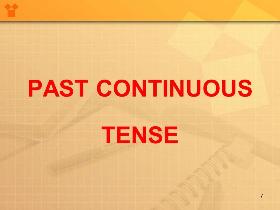 PAST CONTINUOUS TENSE 7
