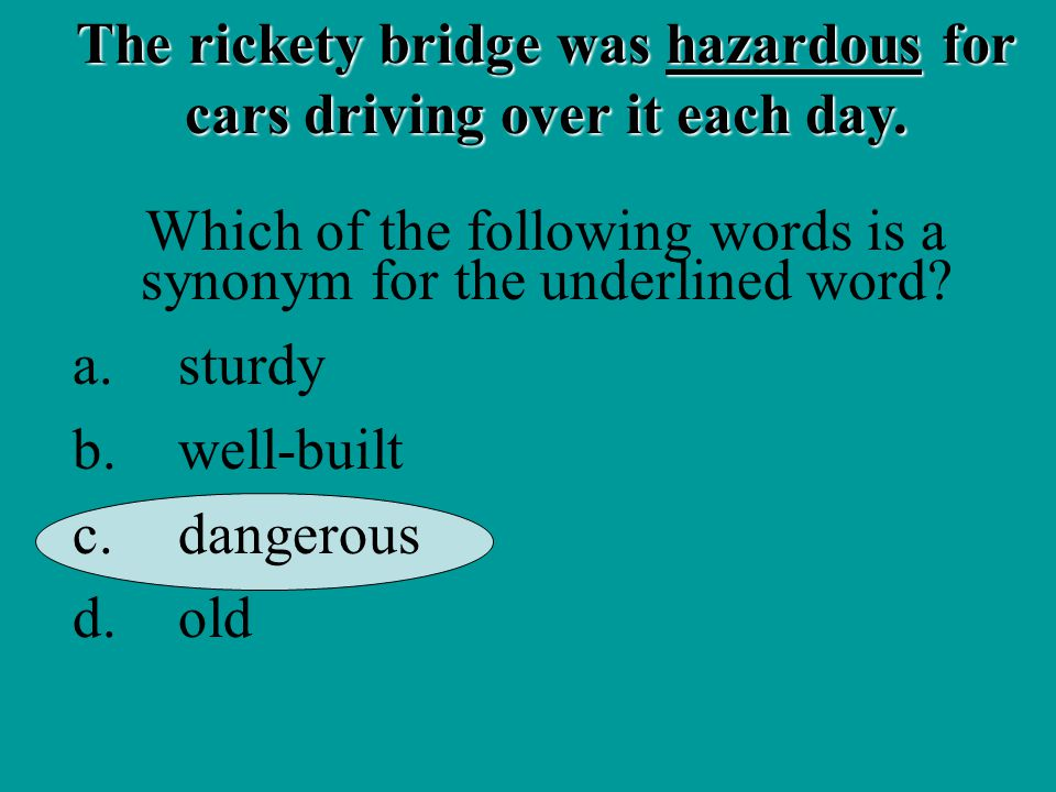 The rickety bridge was hazardous for cars driving over it each day.