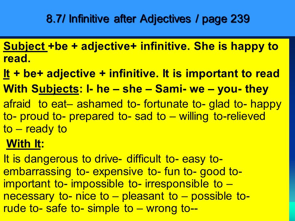 8.8/ Infinitive of Purpose / page 239 Affirmative: it is a purpose phrase, to = in order to Let s go outside to get some air.
