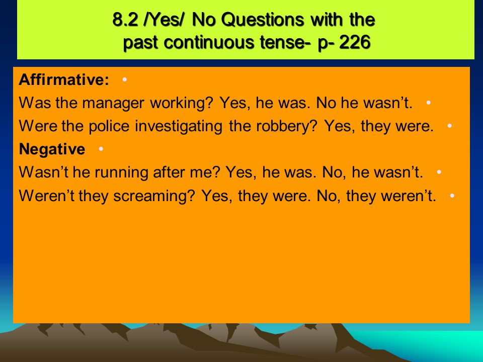 8.3 / Information Questions with the past continuous / p- 226 Affirmative Statement What were the suspect wearing.