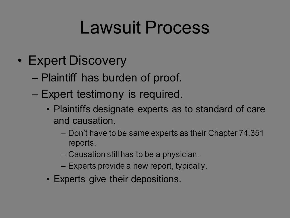 Lawsuit Process Expert Discovery –Plaintiff has burden of proof.