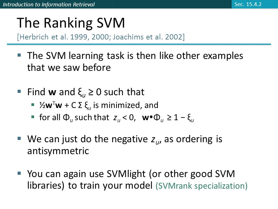 Introduction to Information Retrieval The Ranking SVM [Herbrich et al.