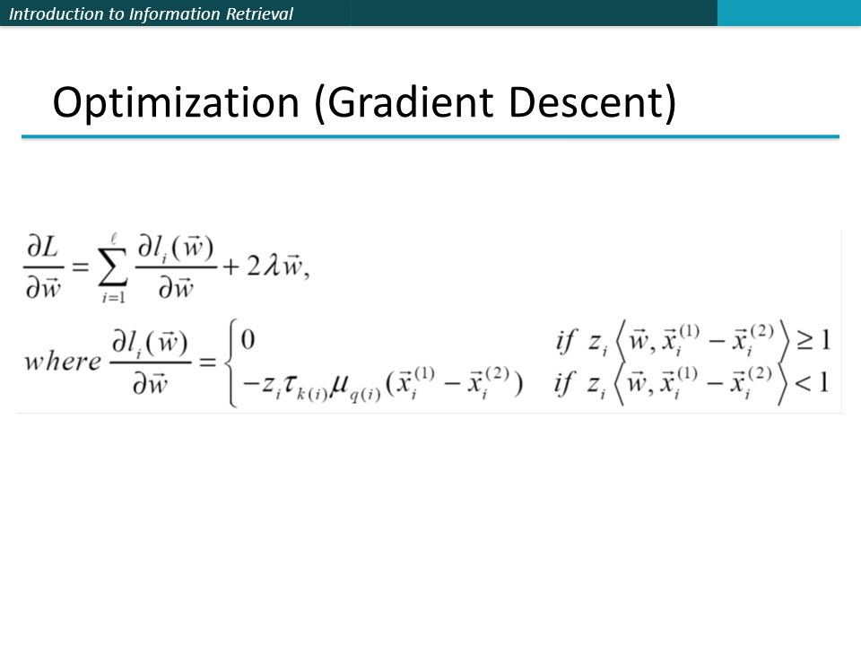 Introduction to Information Retrieval Optimization (Gradient Descent)