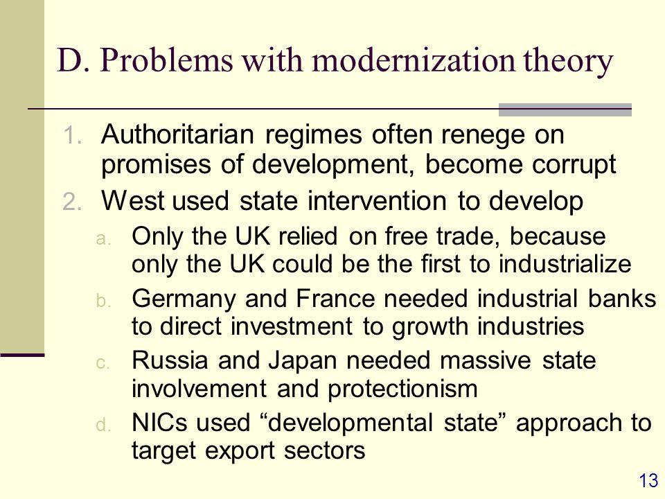 13 D. Problems with modernization theory 1.