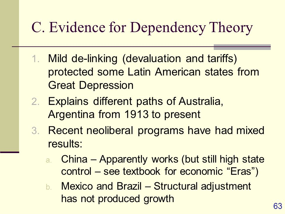 63 C. Evidence for Dependency Theory 1.