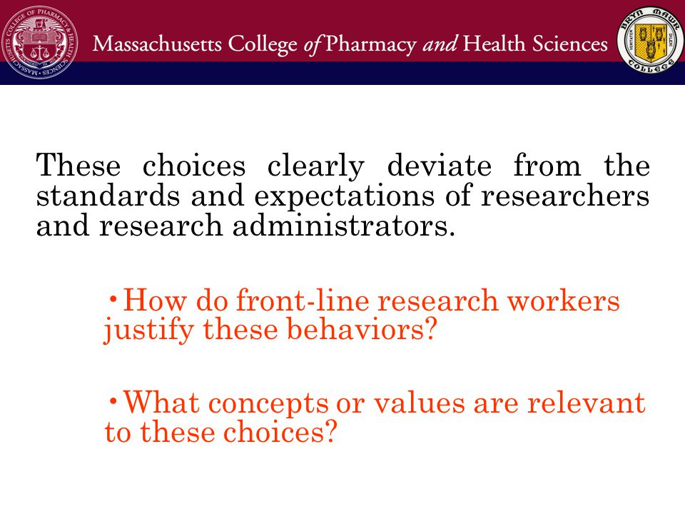 These choices clearly deviate from the standards and expectations of researchers and research administrators.
