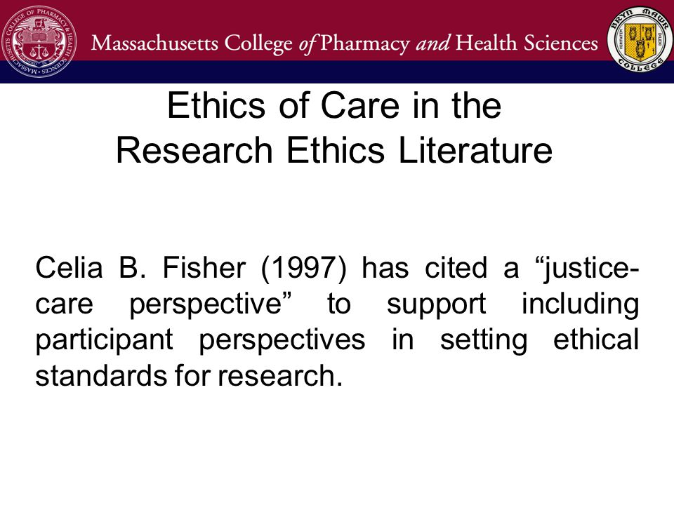 Ethics of Care in the Research Ethics Literature Celia B.