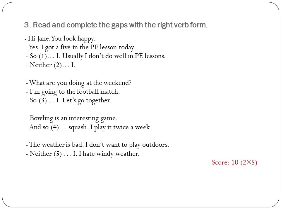 3.Read and complete the gaps with the right verb form.