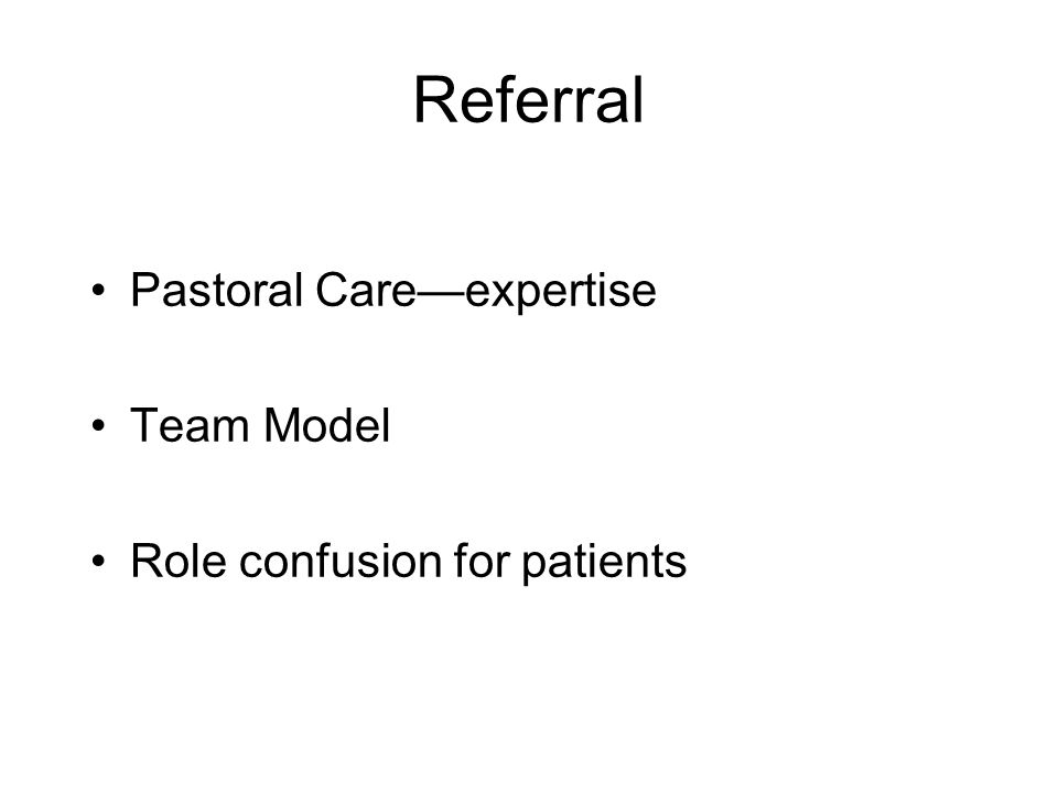 Referral Pastoral Care—expertise Team Model Role confusion for patients