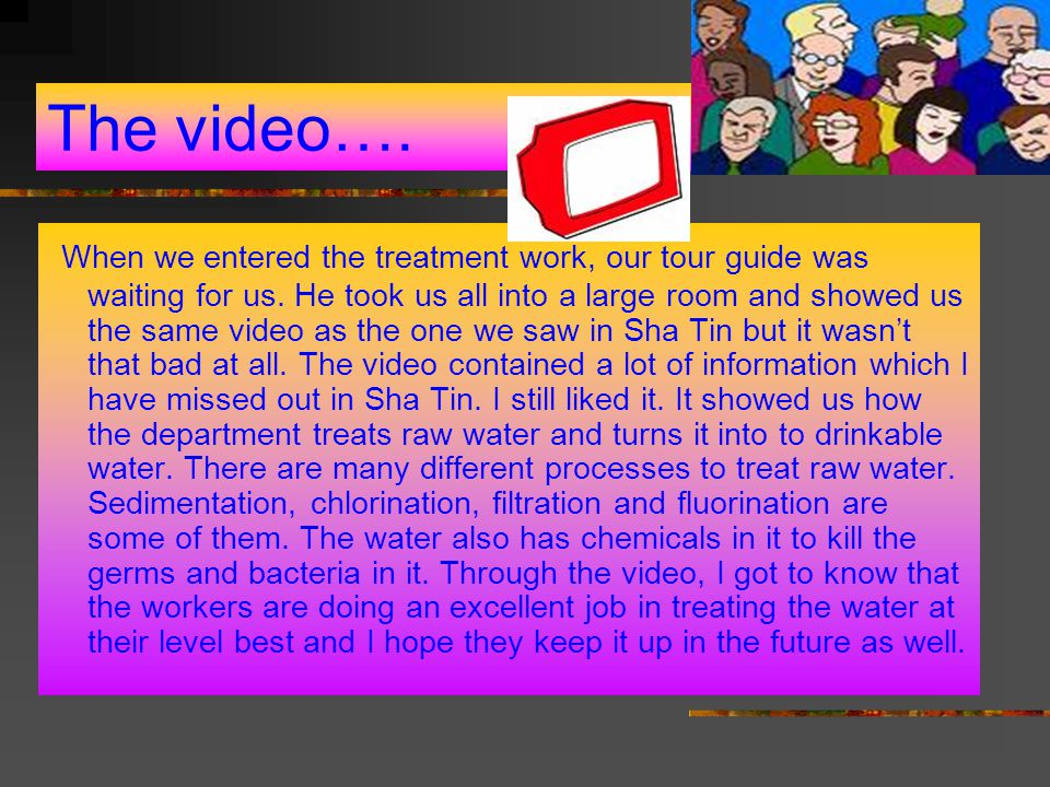 The video….When we entered the treatment work, our tour guide was waiting for us.