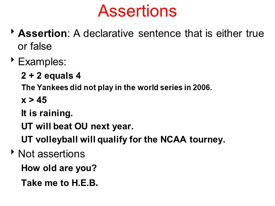 Assertions  Some assertions are true or false depending on context.