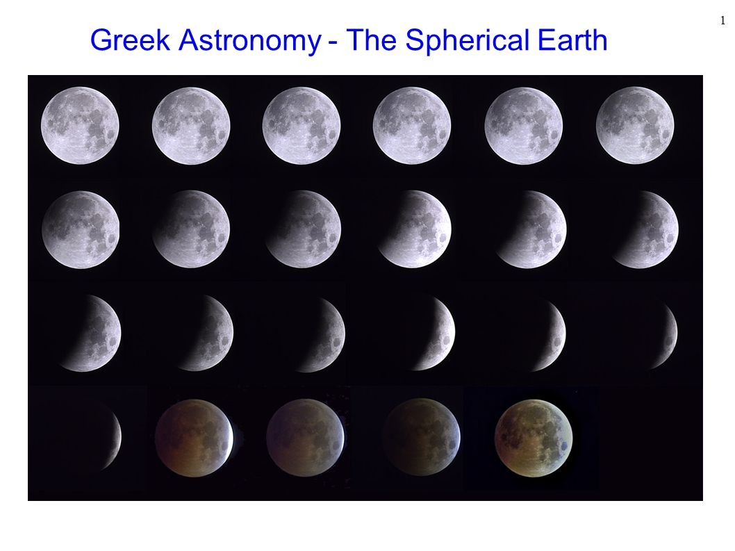 1 Greek Astronomy - The Spherical Earth