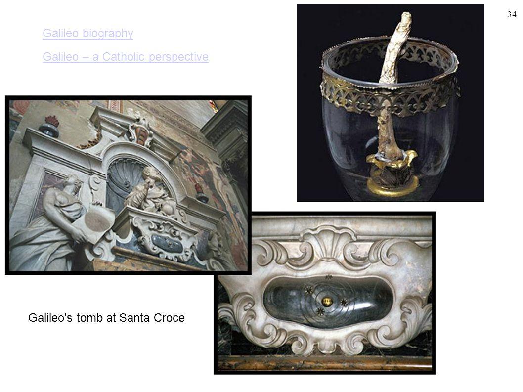 34 Galileo's tomb at Santa Croce Galileo – a Catholic perspective Galileo biography