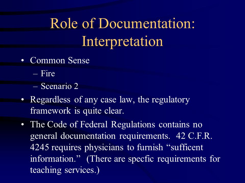 Role of Documentation: Interpretation Common Sense –Fire –Scenario 2 Regardless of any case law, the regulatory framework is quite clear.