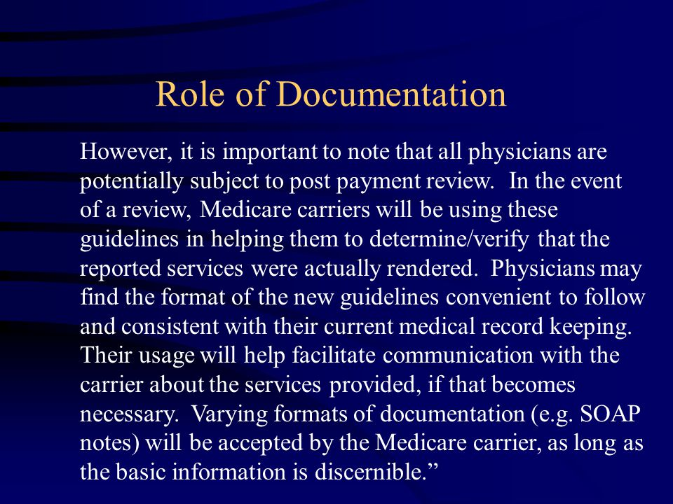 However, it is important to note that all physicians are potentially subject to post payment review.