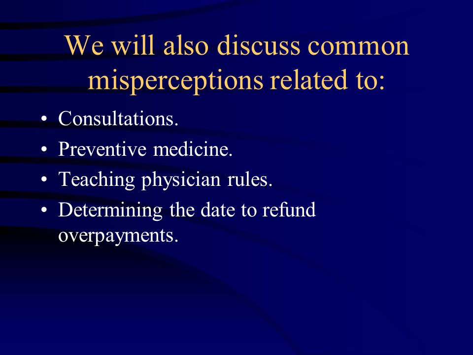 We will also discuss common misperceptions related to: Consultations.