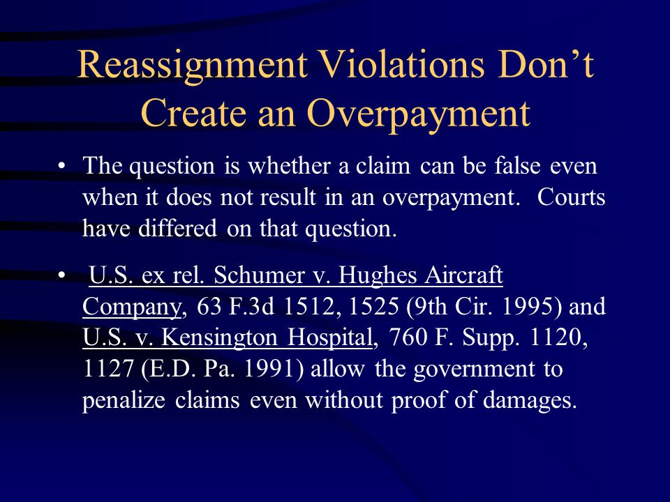 Reassignment Violations Don't Create an Overpayment The question is whether a claim can be false even when it does not result in an overpayment.
