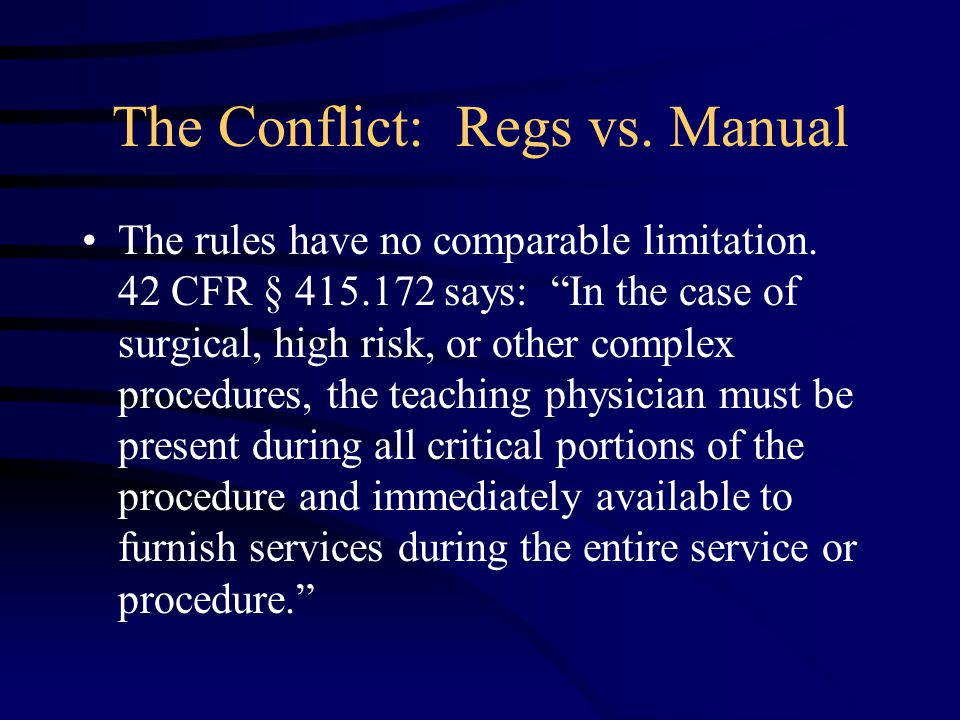 The Conflict: Regs vs. Manual The rules have no comparable limitation.