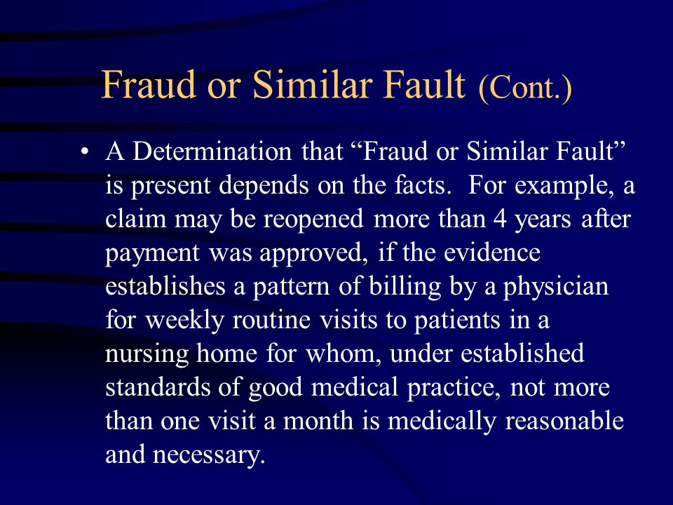 Fraud or Similar Fault (Cont.) A Determination that Fraud or Similar Fault is present depends on the facts.
