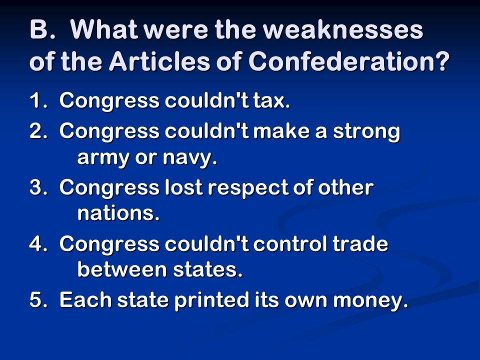 B. What were the weaknesses of the Articles of Confederation.