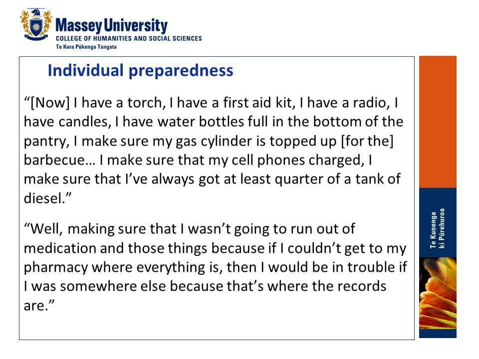 "Individual preparedness ""[Now] I have a torch, I have a first aid kit, I have a radio, I have candles, I have water bottles full in the bottom of the"