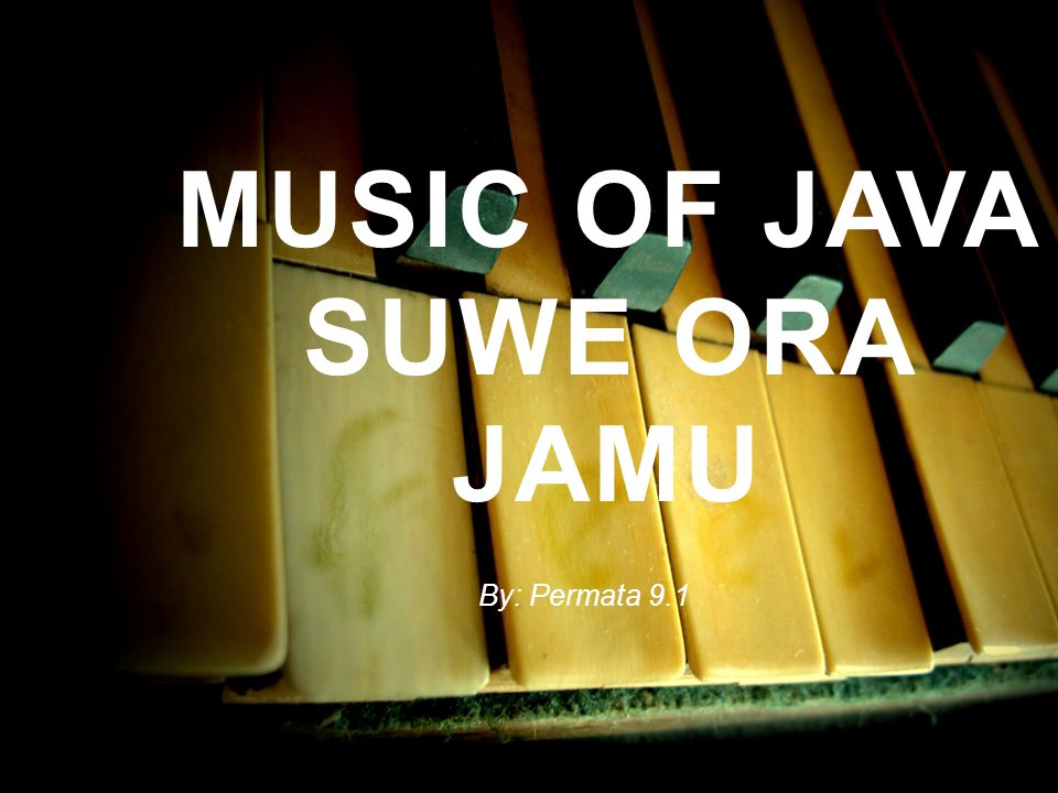 MUSIC OF JAVA SUWE ORA JAMU By: Permata 9.1