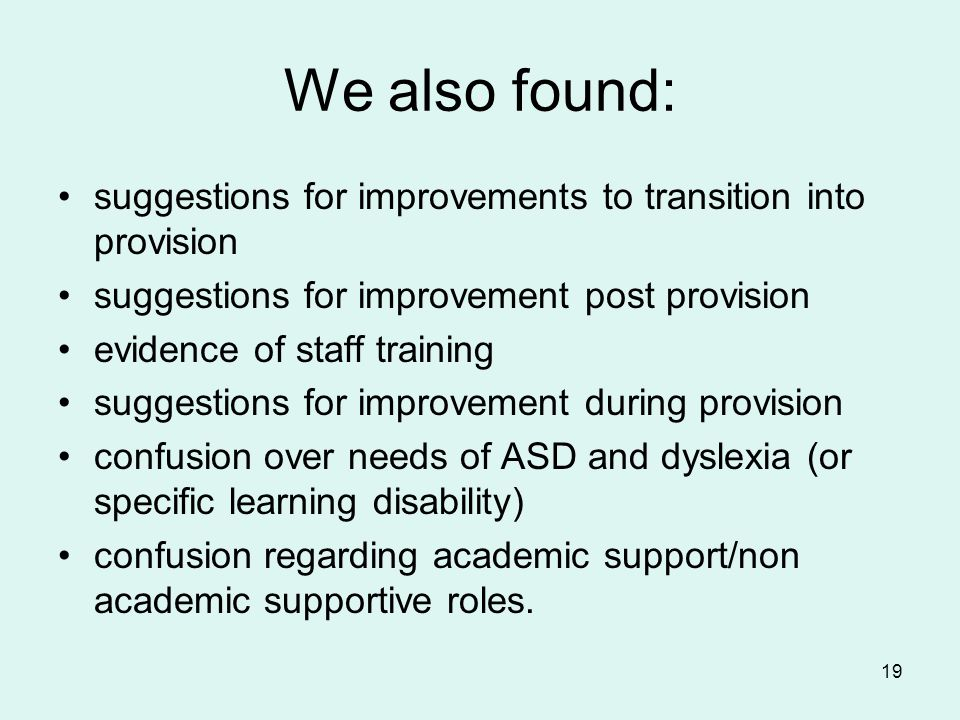We also found: suggestions for improvements to transition into provision suggestions for improvement post provision evidence of staff training suggest