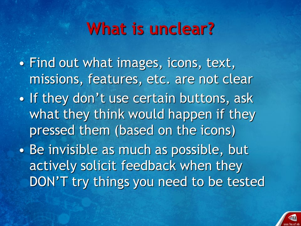 What is unclear. Find out what images, icons, text, missions, features, etc.