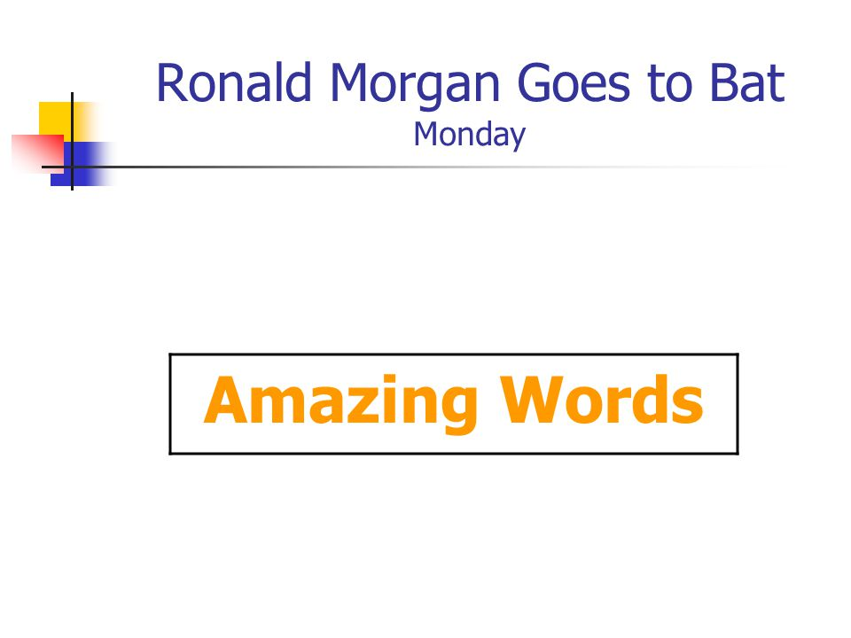 Ronald Morgan Goes to Bat Monday Amazing Words
